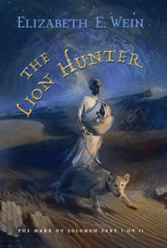 The Lion Hunter by Elizabeth Wein cover art